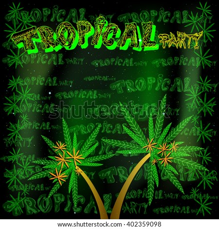 Inscription - Tropical party and a couple of palm trees. Good background for posters, flyers, invitation etc.