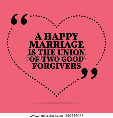 Inspirational love marriage quote. A happy marriage is the union of two good forgivers. Simple design. Black text over pink background. Vector illustration