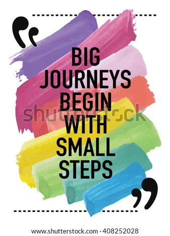 Inspirational motivational quote / Big journeys begin with small steps - stock vector