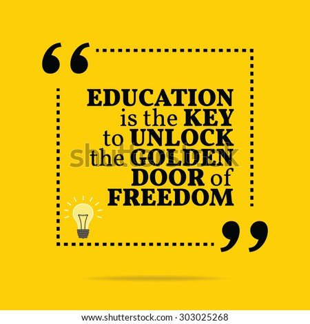 education is the key to freedom Economic freedom is the key to female empowerment women in the developing world don't need patronizing and technocratic aid they need freedom.