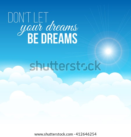 Inspirational - motivational quote - follow your dreams. Can be used as a poster, banner or a printed card. - stock vector