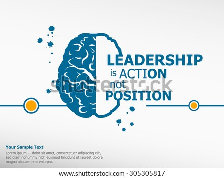 Inspirational motivational quote on brain background. Leadership is action not position. Simple trendy design.