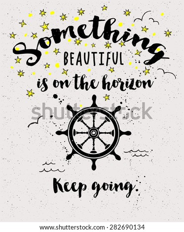 Inspirational Poster - Black and white typography illustration, with ship steering wheel, stars and birds - stock vector