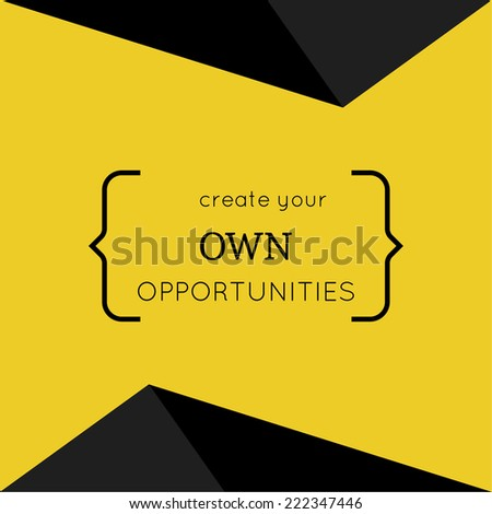 Create Your Own Quote Amusing Inspirational Quote Create Your Own Opportunities Stock Vector