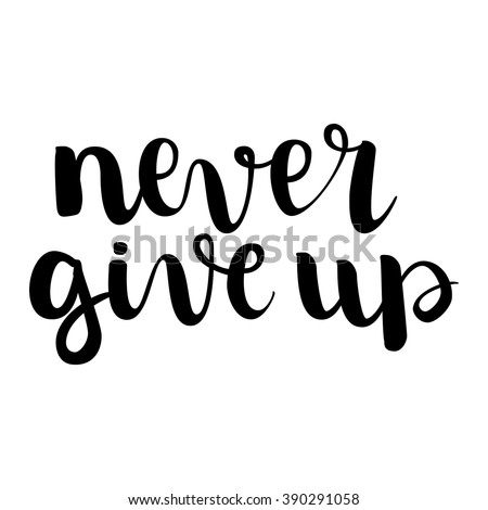 Inspirational quote Never Give Up. Hand written calligraphy, brush painted letters. Isolation black on white background. All letters is vector, easy to edit - stock vector