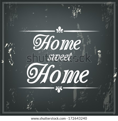quote on a black chalk board quot;Home sweet homequot; vector  stock v