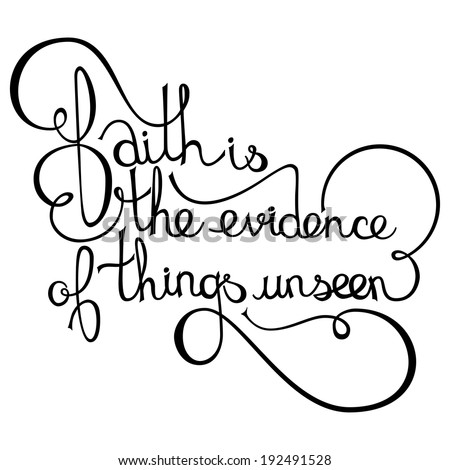 Inspirational quote saying - faith is the evidence of things unseen. - stock vector