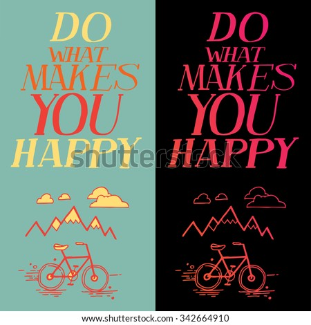 Inspirational quote, vector text with bicycle and mountain doodle. Hand lettering for invitation and greeting card, prints and posters. Hand drawn typographic inscription, calligraphic design  - stock vector