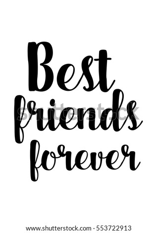 Inspirational Quotes About Friendship Hand Lettering And Calligraphy Motivational Quote Best Friends Forever