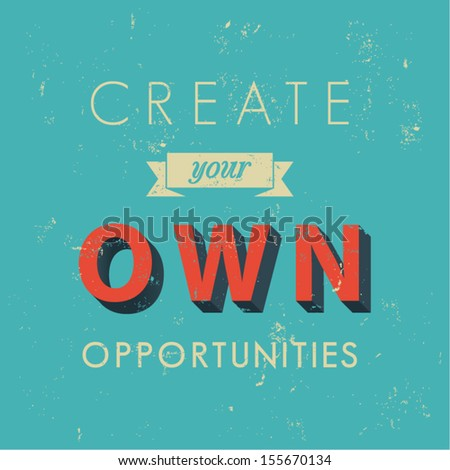 Inspirational quotes in retro style, opportunity concept, vector background illustration - stock vector
