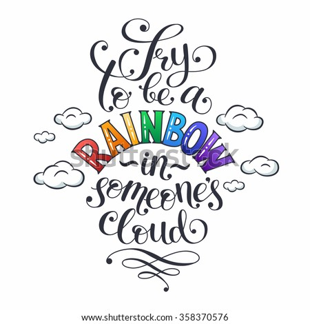 Inspiring Lettering Try Be Rainbow Someones Stock Vector