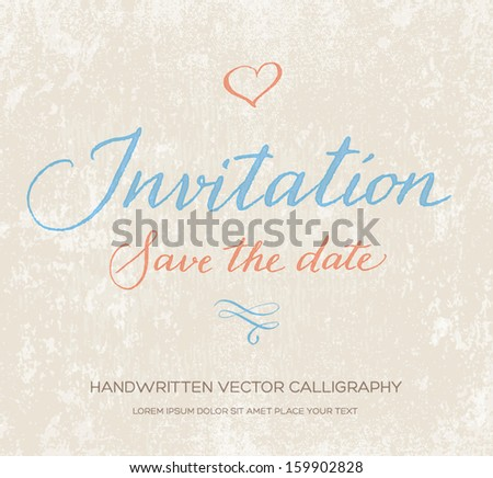 Invitation card. Original handwritten calligraphy over old beige grungy weathered paper background. Doodle heart, swash. Save the date. Pale blue and pink ink - stock vector