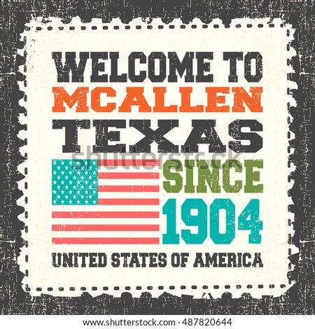 "Invitation card with text ""Welcome to McAllen, State Texas. Since 1904"" with american flag on grunge postage stump. Retro card. Typography design. vector illustration"