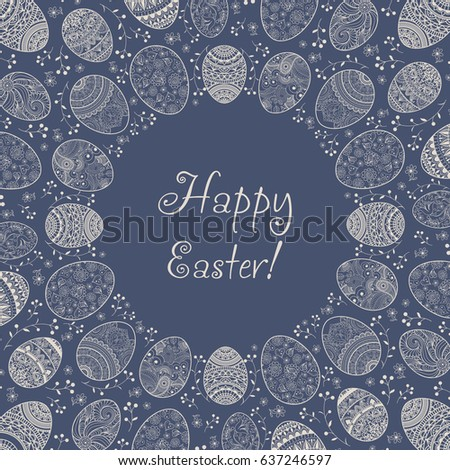 Invitation Happy Easter background pattern with eggs hand drawn blue, green, red, orange with ornaments of flowers, leaves and  Mandala elements. Vector illustration.