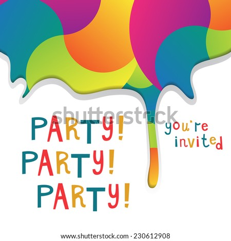 Invitation to a party. Vector illustration with colorful rainbow splash and hand drawn letters - stock vector