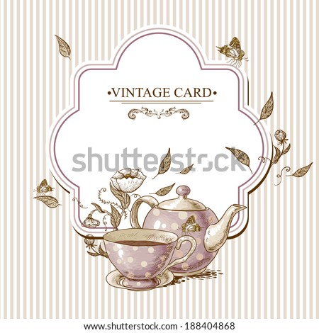 Invitation Vintage Card with a Cup of Tea or Coffee, Pot, Flowers and Butterfly. Vector Design element.  - stock vector