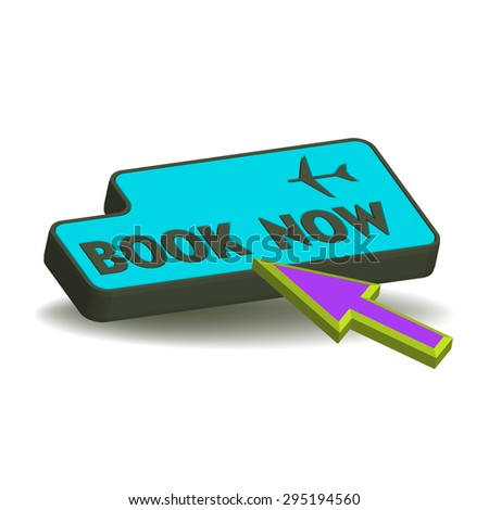 Isolated button with the text book now written on the button and a cursor ready to press the button. Plane ticket booking concept - stock vector