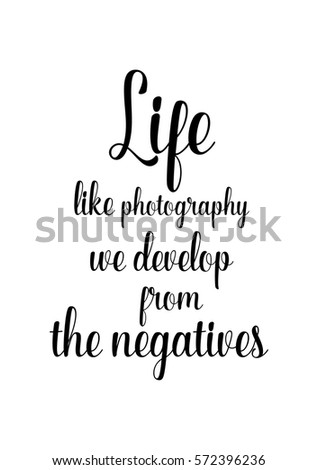 Isolated calligraphy on white background quote about photo and photography life like photography we
