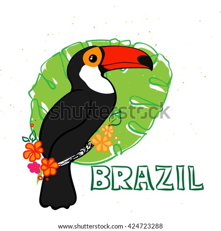 Isolated cute bright toucan with black feathers and orange beak sitting on the branch with monstera leaves and abstract bright flowers Hand drawn lettering Brazil. Vector illustration - stock vector