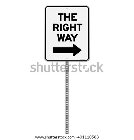 Isolated single metal sign in white and black with the right way text and arrow over white background - stock vector