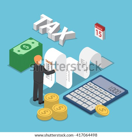 Isometric businessman calculate document for taxes with calculator, cash and coin, calendar, tax payment concept - stock vector