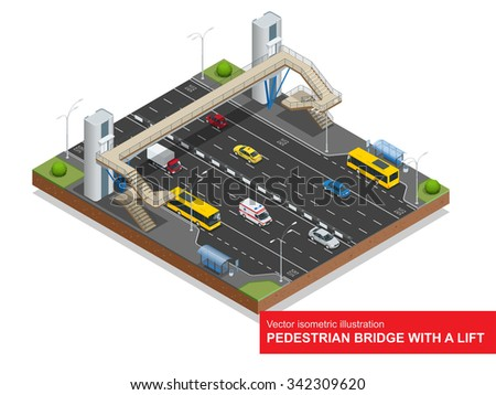 Isometric pedestrian bridge with a lift over the highway. Set of the isometric pedestrian bridge with a lift, bus, sedan, taxi, cargo, mini, ambulance and bus stop. Vector illustration. City traffic