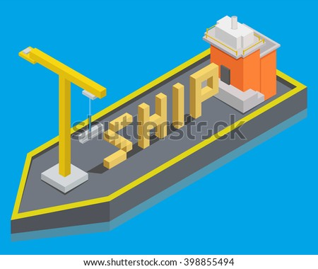 Isometric Ship with Crane. Isometric ship text. Vector Illustration - stock vector