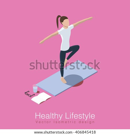 Isometric vector illustration concept of healthy life style. Woman does yoga workout, she's balancing on one leg on yoga mat, glass of water, training diary and her glasses are over the mat. - stock vector
