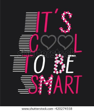 it s cool to be smart.slogan typography, t-shirt graphics, vectors - stock vector