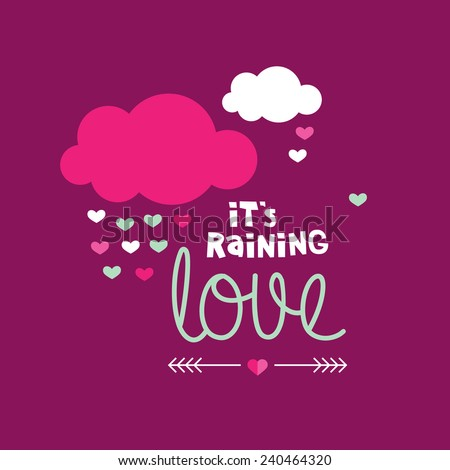 It's raining love sweet valentine romantic love letter text message with clouds and hearts illustration postcard cover design in vector - stock vector
