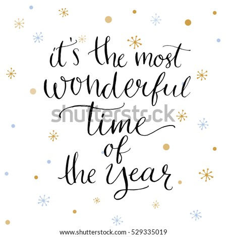 Itu0027s The Most Wonderful Time Of The Year. Inspiration Quote About Winter.  Modern Calligraphy