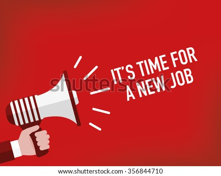 IT'S TIME FOR A NEW JOB - stock vector