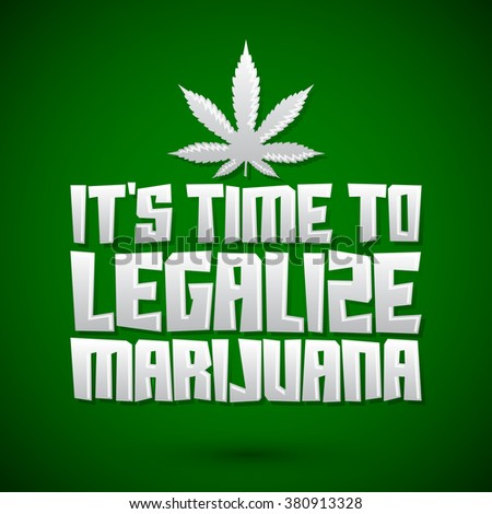 it is time to legalize marijuana essay Streeter 1 lynn streeter english 102 prof paola brown 4 february 2008 legalize it in 2000, george bierson's marijuana, the deceptive drug, was published by.