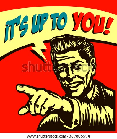 It's up to you! Retro businessman with pointing finger call to action, vector comic book illustration