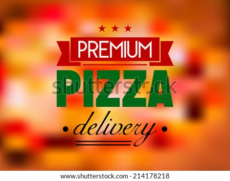 Italian colored pizza label or logo on red and pink tint blurred background with text �¢?? premium pizza delivery - stock vector