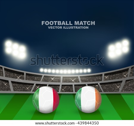 Italy vs Republic of Ireland soccer ball in flag design on soccer stadium background for football tournament , this image for soccer match template or banner in vector format - stock vector