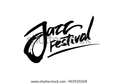 Jazz festival. Music poster. Calligraphy. Lettering. Isolated vector illustration on a white background. - stock vector
