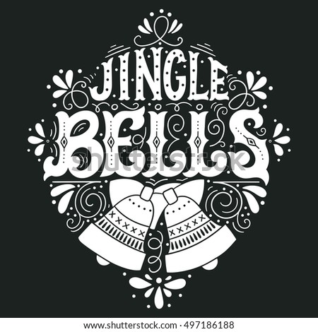 Jingle bells. Hand drawn winter holiday saying. Christmas lettering with a bell and decorative design elements. This illustration can be used as a greeting card, poster or print.