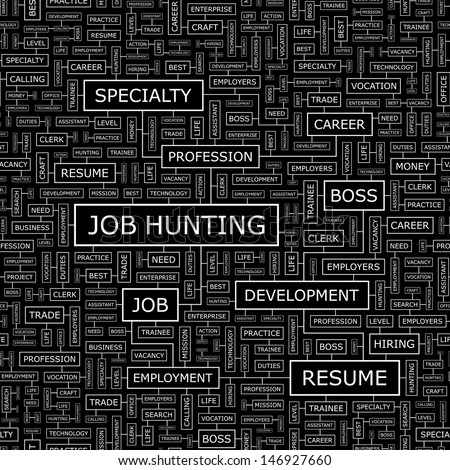 JOB HUNTING. Background concept wordcloud illustration. Print concept word cloud. Graphic collage with related tags and terms. Vector illustration.