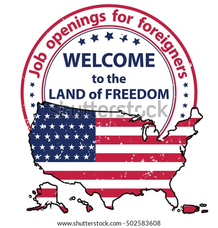 Job Openings For Foreigners Welcome To The Land Of Freedom Grunge Printable Label