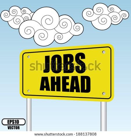 Jobs ahead sign on bluesky with cloud - Vector illustration. - stock vector
