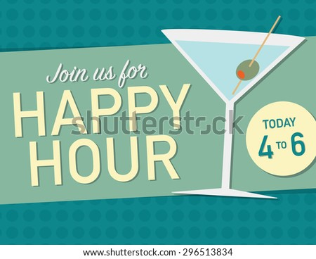 Join us for Happy Hour Today from 4 to 6  - stock vector