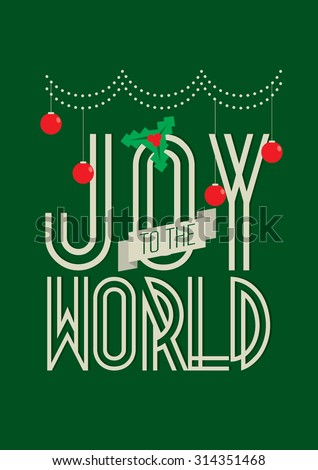 Joy to the world typography design/ Postcard template design/ Festive background with text/ Poster with Christmas carol/ Christmas quotes with ornaments and ribbon - stock vector