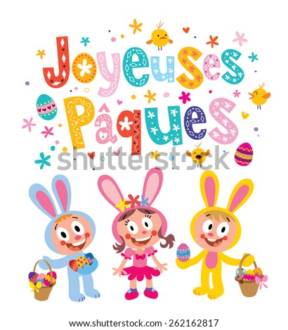 Joyeuses Paques Happy Easter in French greeting card with cute kids Easter bunnies