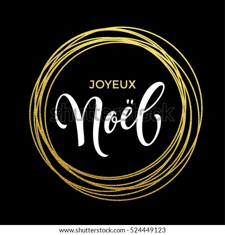 Joyeux Noel French Merry Christmas gold greeting card. Festive vector background Joyeux noel decorative design. Golden sparkling decoration ornament of circle of and text calligraphy lettering.