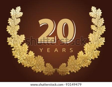 Jubilee, golden laurel wreath of oak leaves 20 years - stock vector