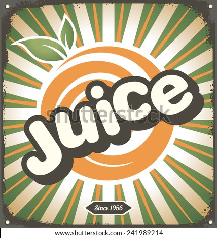 Juice retro tin sign design. Vintage vector poster design with fresh orange. Creative ad template. Fresh juice promotional decoration concept. - stock vector