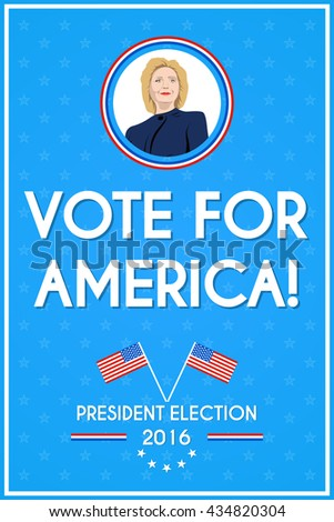 June 5, 2016: A vector illustration of USA presidential election poster with Hillary Clinton - stock vector