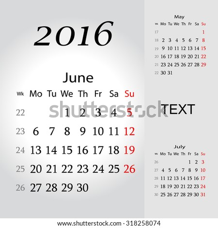 June 2016. Calendar for 2016 Year. Week Starts Monday. 3 Months on Page. Vector Design Print Template - stock vector