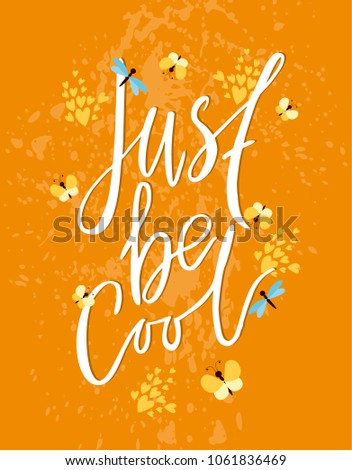 Just be cool vector motivational phrases stock vector 1061836469 just be cool vector motivational phrases lettering and calligraphy greeting card m4hsunfo